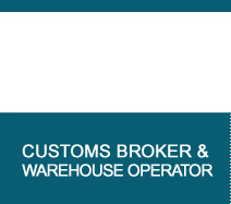 CUSTOMS BROKER & WAREHOUSE OPERATOR